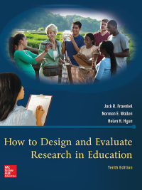 How to Design and Evaluate Research in Education 10th Edition – PDF ebook*