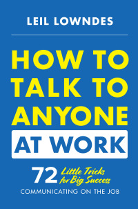 How to Talk to Anyone at Work: 72 Little Tricks for Big Success Communicating on the Job 1st Edition – PDF ebook*