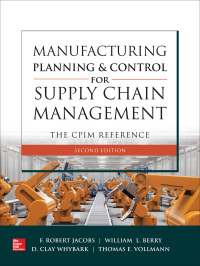 Manufacturing Planning and Control for Supply Chain Management: The CPIM Reference 2nd Edition – PDF ebook*