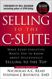 Selling to the C-Suite, What Every Executive Wants You to Know About Successfully Selling to the Top 2nd Edition – PDF ebook*