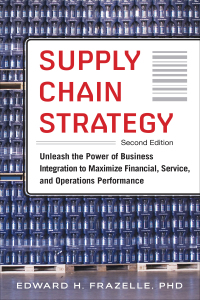 Supply Chain Strategy, Unleash the Power of Business Integration to Maximize Financial, Service, and Operations Performance 2nd Edition – PDF ebook*