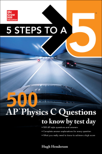 5 Steps to a 5: 500 AP Physics C Questions to Know by Test Day 1st Edition – PDF ebook*