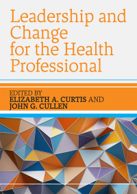 EBOOK: Leadership and Change for the Health Professional 1st Edition – PDF ebook*