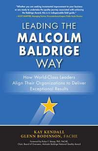 Leading the Malcolm Baldrige Way: How World-Class Leaders Align Their Organizations to Deliver Exceptional Results 1st Edition – PDF ebook*