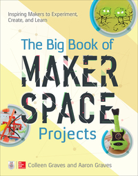 The Big Book of Makerspace Projects: Inspiring Makers to Experiment, Create, and Learn 1st Edition – PDF ebook*