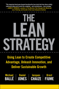 The Lean Strategy: Using Lean to Create Competitive Advantage, Unleash Innovation, and Deliver Sustainable Growth 1st Edition – PDF ebook*