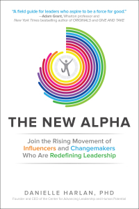 The New Alpha: Join the Rising Movement of Influencers and Changemakers Who are Redefining Leadership 1st Edition – PDF ebook*