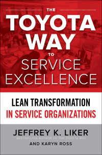 The Toyota Way to Service Excellence: Lean Transformation in Service Organizations 1st Edition – PDF ebook*