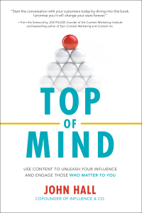Top of Mind: Use Content to Unleash Your Influence and Engage Those Who Matter To You 1st Edition – PDF ebook*