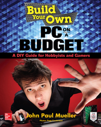 Build Your Own PC on a Budget: A DIY Guide for Hobbyists and Gamers 1st Edition – PDF ebook*
