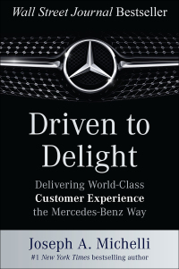 Driven to Delight: Delivering World-Class Customer Experience the Mercedes-Benz Way 1st Edition – PDF ebook*