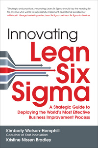 Innovating Lean Six Sigma: A Strategic Guide to Deploying the World's Most Effective Business Improvement Process 1st Edition – PDF ebook*