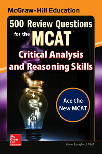 McGraw-Hill Education 500 Review Questions for the MCAT: Critical Analysis and Reasoning Skills 1st Edition – PDF ebook*