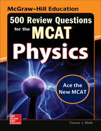 McGraw-Hill Education 500 Review Questions for the MCAT: Physics 2nd Edition – PDF ebook*