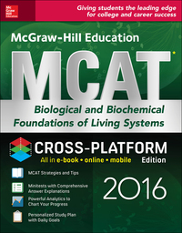 McGraw-Hill Education MCAT Biological and Biochemical Foundations of Living Systems 2016 Cross-Platform Edition 2nd Edition – PDF ebook*