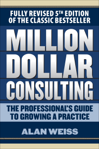 Million Dollar Consulting 1st Edition by Alan Weiss – PDF ebook*