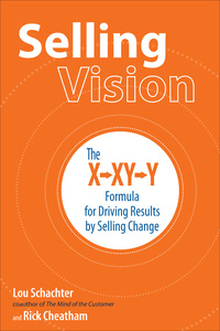 Selling Vision: The X-XY-Y Formula for Driving Results by Selling Change 1st Edition – PDF ebook*