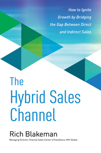 The Hybrid Sales Channel: How to Ignite Growth by Bridging the Gap Between Direct and Indirect Sales 1st Edition – PDF ebook*
