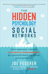 The Hidden Psychology of Social Networks: How Brands Create Authentic Engagement by Understanding What Motivates Us 1st Edition – PDF ebook