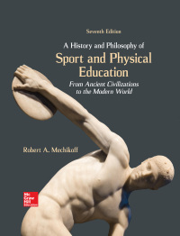 A History and Philosophy of Sport and Physical Education: From Ancient Civilizations to the Modern World 7th Edition – PDF ebook