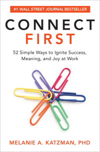 Connect First: 52 Simple Ways to Ignite Success, Meaning, and Joy at Work 1st Edition – PDF ebook
