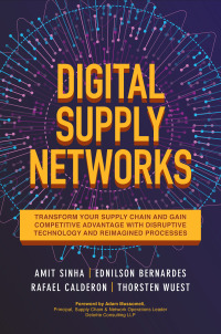 Digital Supply Networks: Transform Your Supply Chain and Gain Competitive Advantage with Disruptive Technology and Reimagined Processes 1st Edition – PDF ebook