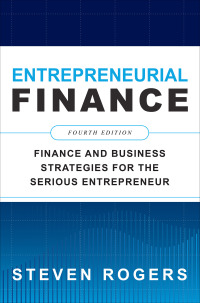Entrepreneurial Finance, Fourth Finance and Business Strategies for the Serious Entrepreneur 4th Edition – PDF ebook