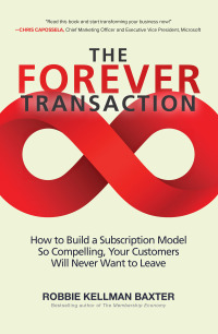 The Forever Transaction: How to Build a Subscription Model So Compelling, Your Customers Will Never Want to Leave 1st Edition – PDF ebook