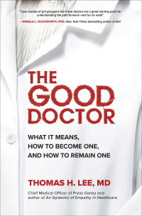 The Good Doctor: What It Means, How to Become One, and How to Remain One 1st Edition – PDF ebook