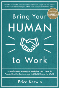 Bring Your Human to Work: 10 Surefire Ways to Design a Workplace That Is Good for People, Great for Business, and Just Might Change the World 1st Edition – PDF ebook