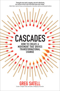 Cascades: How to Create a Movement that Drives Transformational Change 1st Edition – PDF ebook