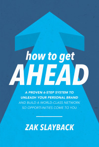How to Get Ahead: A Proven 6-Step System to Unleash Your Personal Brand and Build a World-Class Network so Opportunities Come to You 1st Edition – PDF ebook