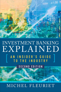 Investment Banking Explained: An Insider's Guide to the Industry 2nd Edition – PDF ebook