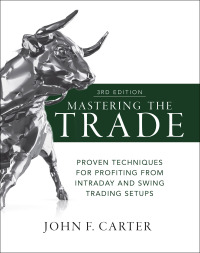 Mastering the Trade, Third Proven Techniques for Profiting from Intraday and Swing Trading Setups 3rd Edition – PDF ebook