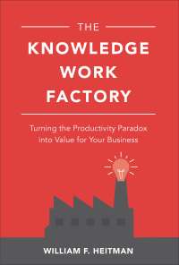 The Knowledge Work Factory: Turning the Productivity Paradox into Value for Your Business 1st Edition – PDF ebook