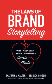 The Laws of Brand Storytelling: Win-and Keep-Your Customers' Hearts and Minds 1st Edition – PDF ebook