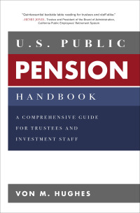 U.S. Public Pension Handbook: A Comprehensive Guide for Trustees and Investment Staff 1st Edition – PDF ebook