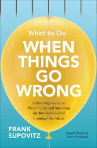 What to Do When Things Go Wrong: A Five-Step Guide to Planning for and Surviving the Inevitable-And Coming Out Ahead 1st Edition – PDF ebook