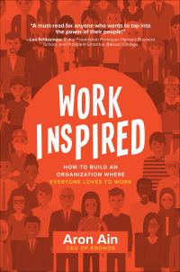 WorkInspired: How to Build an Organization Where Everyone Loves to Work 1st Edition – PDF ebook