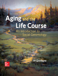 Aging and the Life Course: An Introduction to Social Gerontology 7th Edition – PDF ebook