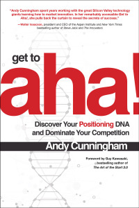 Get to Aha!: Discover Your Positioning DNA and Dominate Your Competition 1st Edition – PDF ebook