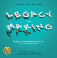Legacy in the Making: Building a Long-Term Brand to Stand Out in a Short-Term World 1st Edition – PDF ebook