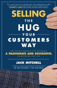 Selling the Hug Your Customers Way: The Proven Process for Becoming a Passionate and Successful Salesperson For Life 1st Edition – PDF ebook