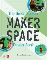 The Green Screen Makerspace Project Book 1st Edition – PDF ebook