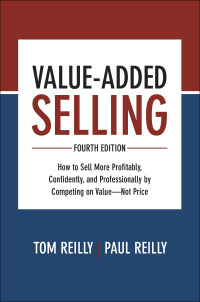 Value-Added Selling, Fourth How to Sell More Profitably, Confidently, and Professionally by Competing on Value-Not Price 4th Edition – PDF ebook
