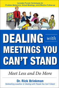 Dealing with Meetings You Can't Stand: Meet Less and Do More 1st Edition – PDF ebook