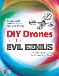 DIY Drones for the Evil Genius: Design, Build, and Customize Your Own Drones 1st Edition – PDF ebook