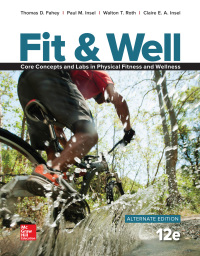Fit & Well Alternate Core Concepts and Labs in Physical Fitness and Wellness 12th Edition – PDF ebook