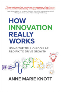 How Innovation Really Works: Using the Trillion-Dollar R&D Fix to Drive Growth 1st Edition – PDF ebook
