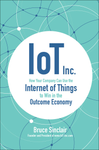 IoT Inc.: How Your Company Can Use the Internet of Things to Win in the Outcome Economy 1st Edition – PDF ebook